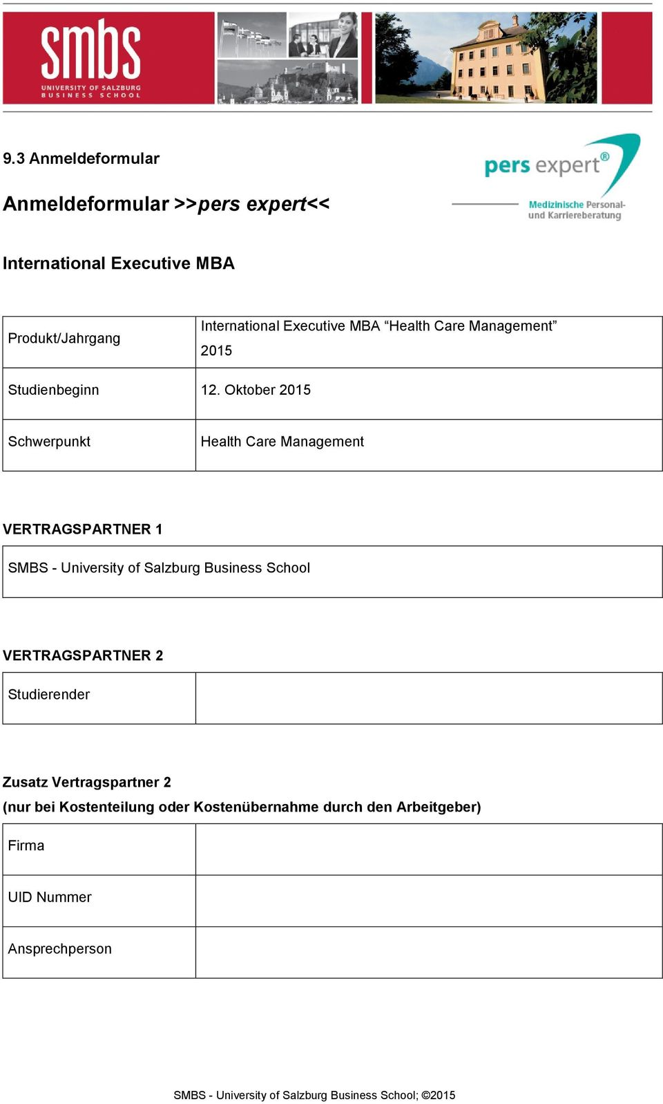Oktober 2015 Schwerpunkt Health Care Management VERTRAGSPARTNER 1 SMBS - University of Salzburg Business
