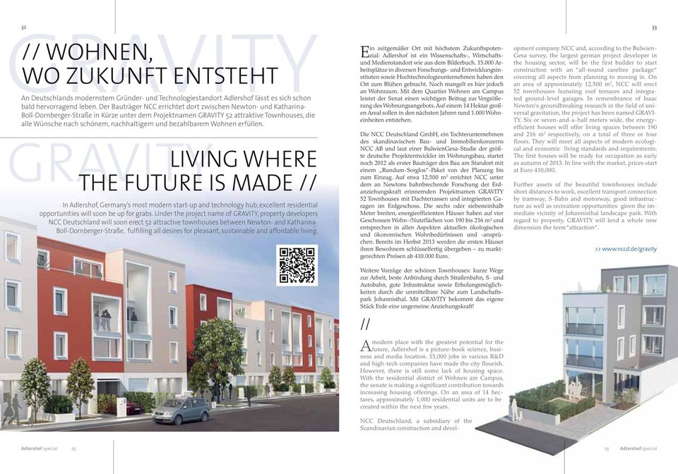 und bezahlbarem Wohnen erfüllen. LIVING WHERE THE FUTURE IS MADE // In Adlershof, Germany s most modern start-up and technology hub, excellent residential opportunities will soon be up for grabs.