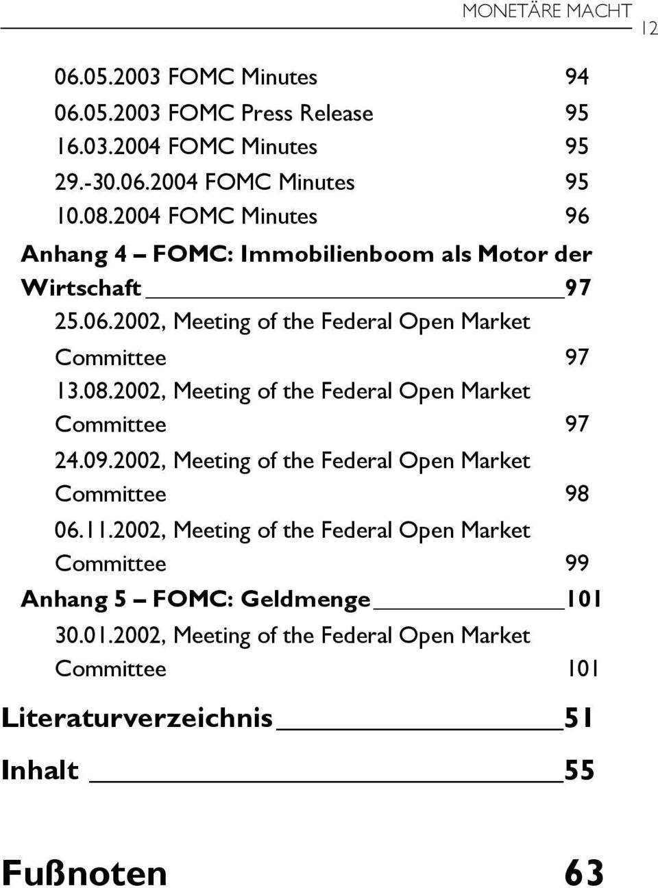 2002, Meeting of the Federal Open Market Committee 97 24.09.2002, Meeting of the Federal Open Market Committee 98 06.11.