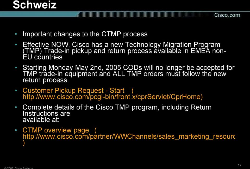 follow the new return process. Customer Pickup Request - Start ( http://www.cisco.com/pcgi-bin/front.
