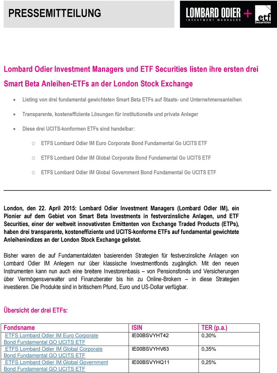 Euro Corporate Bond Fundamental Go UCITS ETF ETFS Lombard dier IM Global Corporate Bond Fundamental Go UCITS ETF ETFS Lombard dier IM Global Government Bond Fundamental Go UCITS ETF London, den 22.