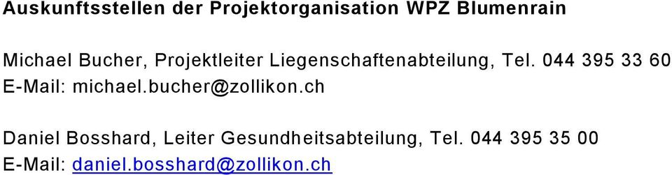 044 395 33 60 E-Mail: michael.bucher@zollikon.