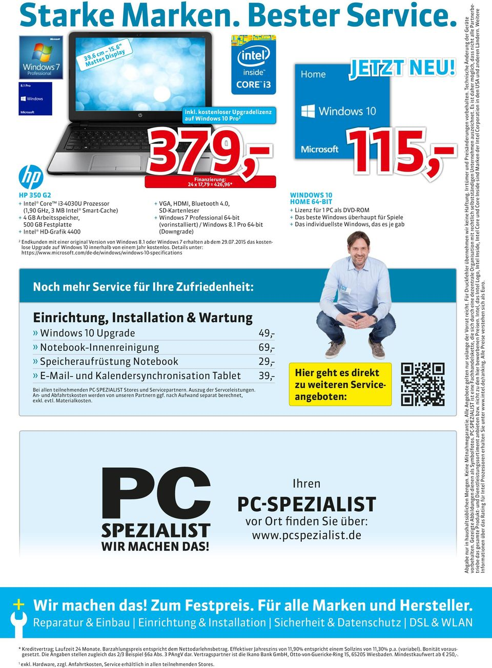Serviceangeboten: auf Windows 10 Pro 2 379,- Finanzierung: 24 x 17,79 = 426,96* + + VGA, HDMI, Bluetooth 4.0, SD-Kartenleser + + Windows 7 Professional 64-bit (vorinstalliert) / Windows 8.