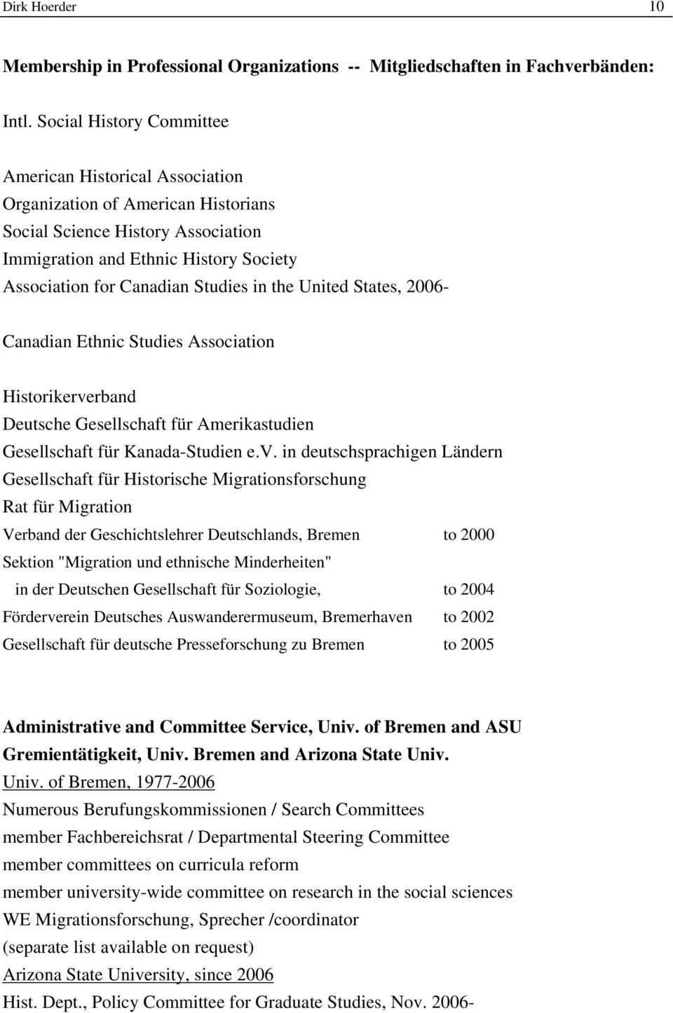 in the United States, 2006- Canadian Ethnic Studies Association Historikerve