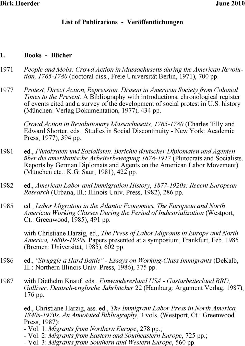 A Bibliography with introductions, chronological register of events cited and a survey of the development of social protest in U.S. history (München: Verlag Dokumentation, 1977), 434 pp.