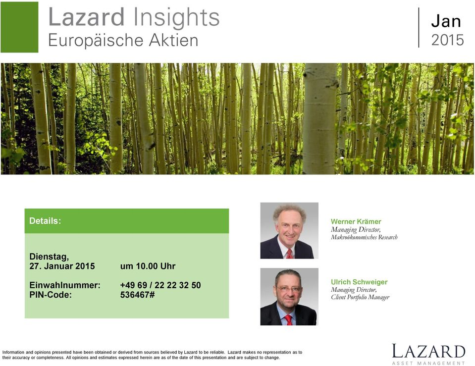 Information and opinions presented have been obtained or derived from sources believed by Lazard to be reliable.