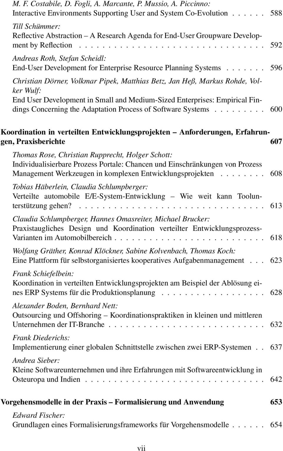 ............................... 592 Andreas Roth, Stefan Scheidl: End-User Development for Enterprise Resource Planning Systems.