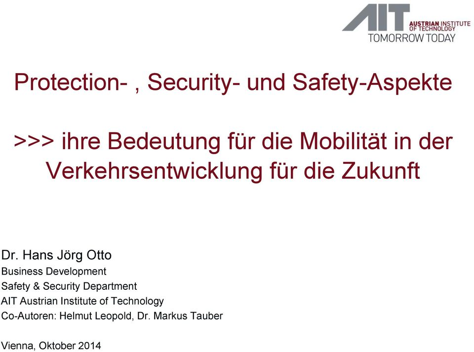 Hans Jörg Otto Business Development Safety & Security Department AIT