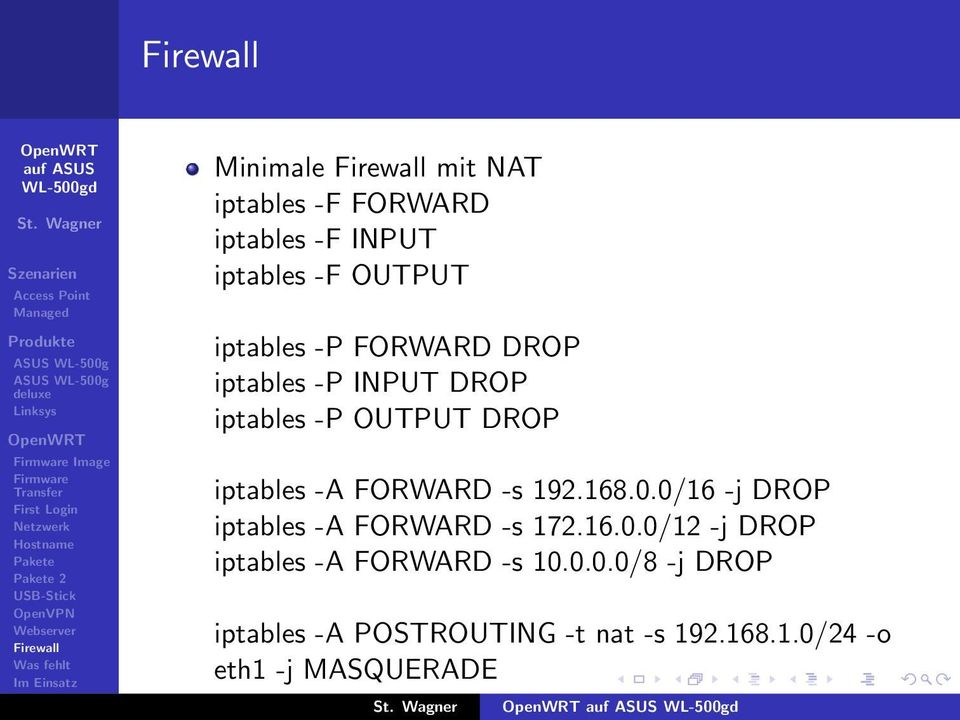 168.0.0/16 -j DROP iptables -A FORWARD -s 172.16.0.0/12 -j DROP iptables -A FORWARD -s 10.