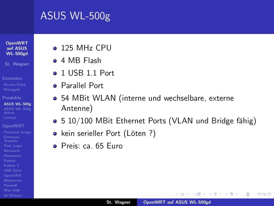 wechselbare, externe Antenne) 5 10/100 MBit Ethernet