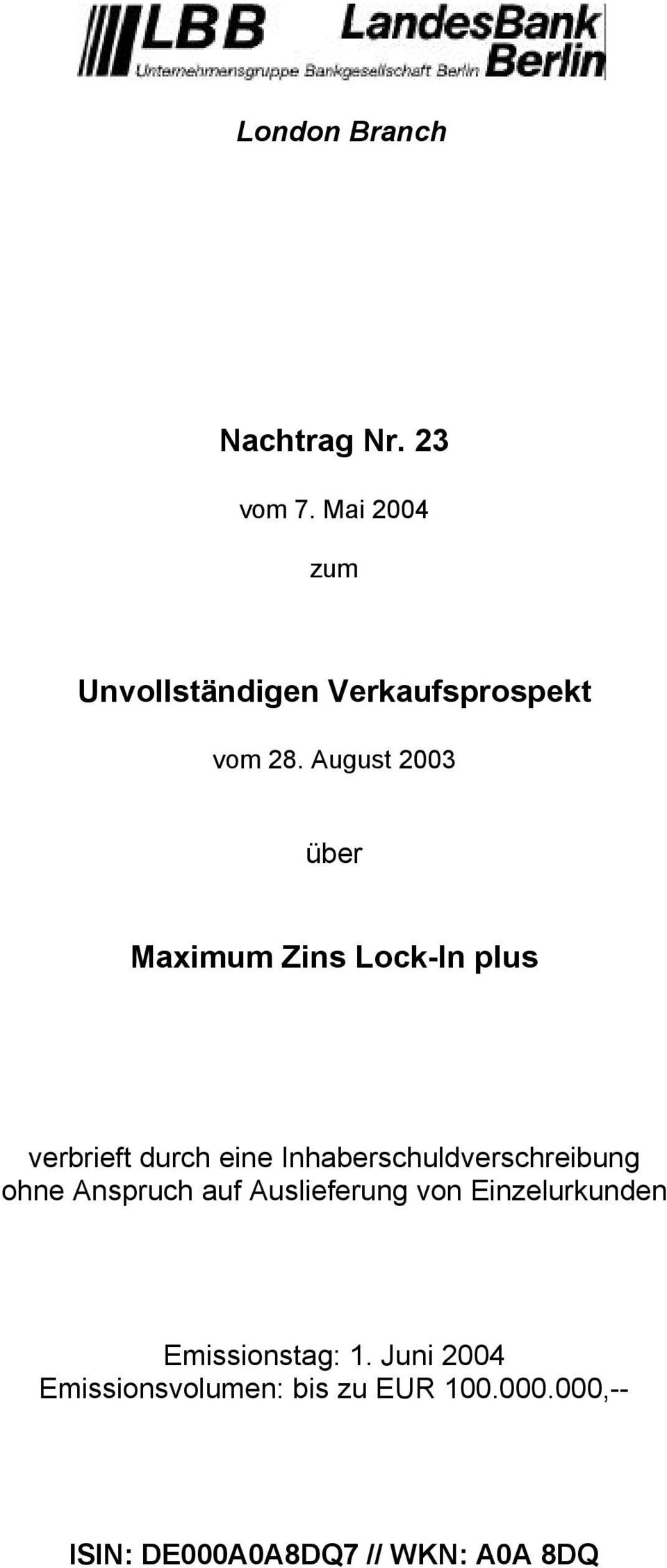 August 2003 über Maximum Zins Lock-In plus verbrieft durch eine