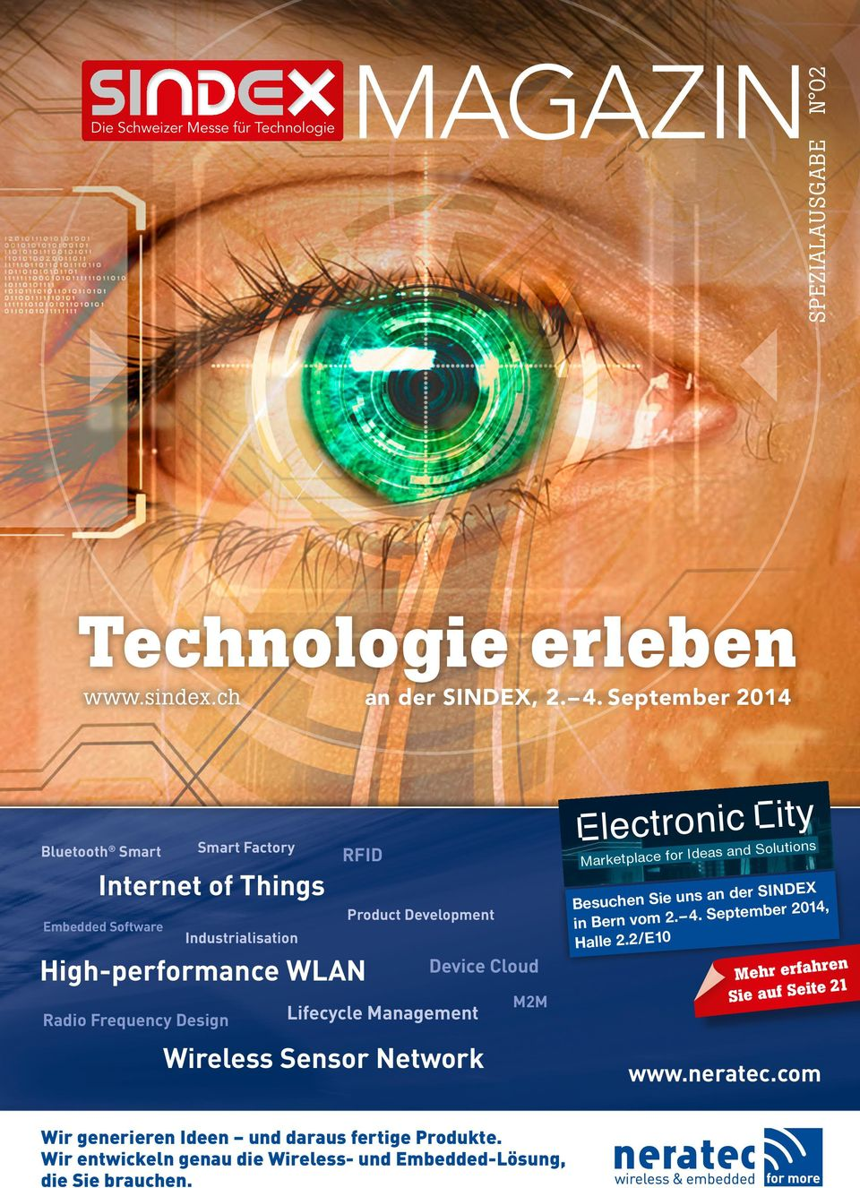 Cloud M2M Radio Frequency Design Lifecycle Management Wireless Sensor Network Marketplace for Ideas and Solutions Besuchen Sie uns an der SINDEX in Bern vom
