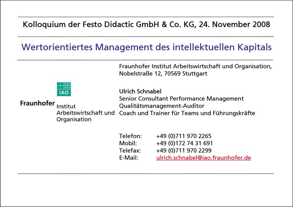Organisation, Nobelstraße e 12, 70569 Stuttgart Ulrich Schnabel Senior Consultant Performance Management Qualitätsmanagement
