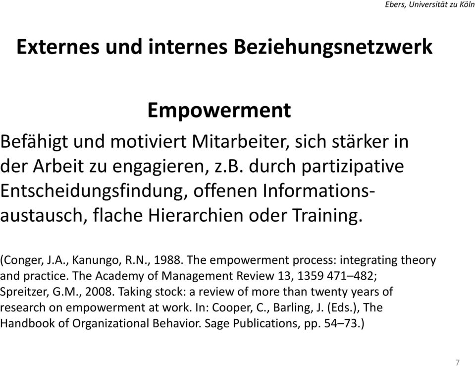 (Conger, J.A., Kanungo, R.N., 1988. The empowerment process: integrating theory and practice.