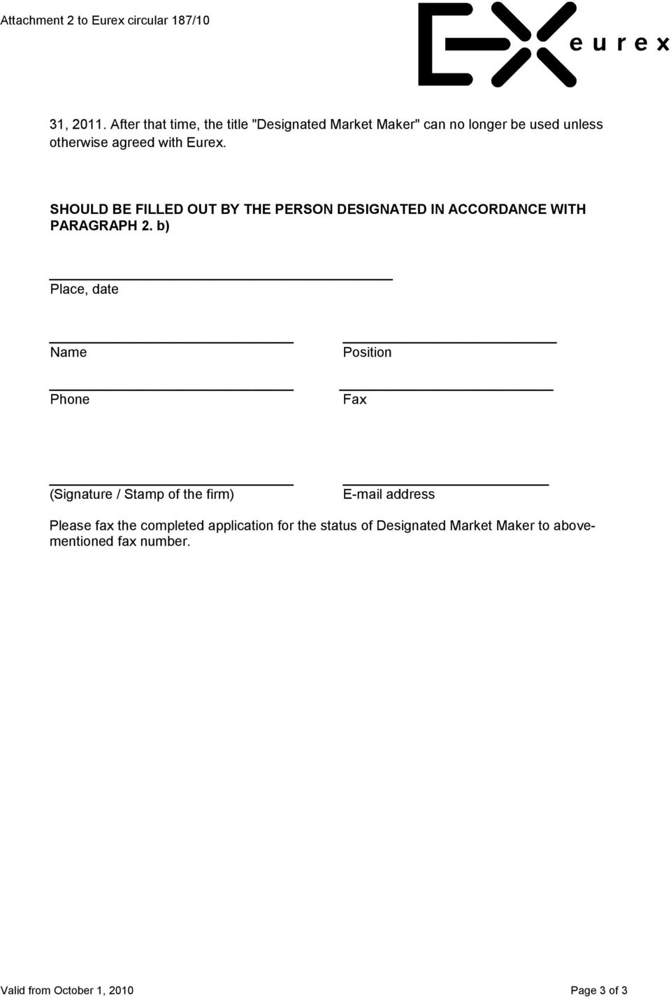 SHOULD BE FILLED OUT BY THE PERSON DESIGNATED IN ACCORDANCE WITH PARAGRAPH 2.