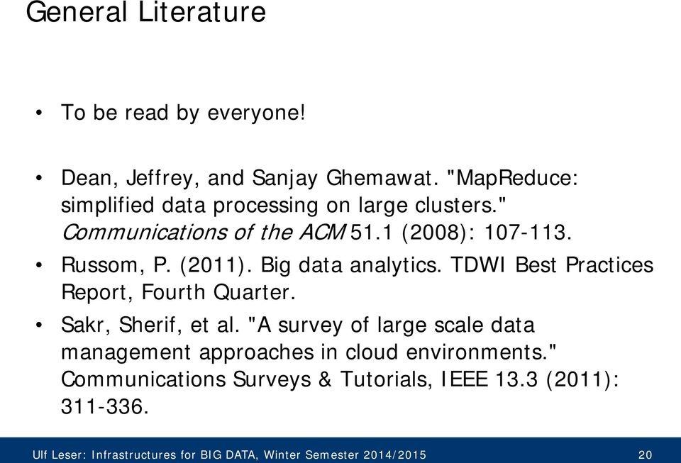Big data analytics. TDWI Best Practices Report, Fourth Quarter. Sakr, Sherif, et al.