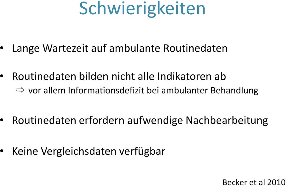 Informationsdefizit bei ambulanter Behandlung Routinedaten