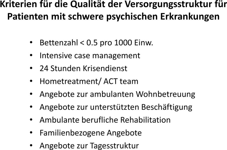 Intensive case management 24 Stunden Krisendienst Hometreatment/ ACT team Angebote zur