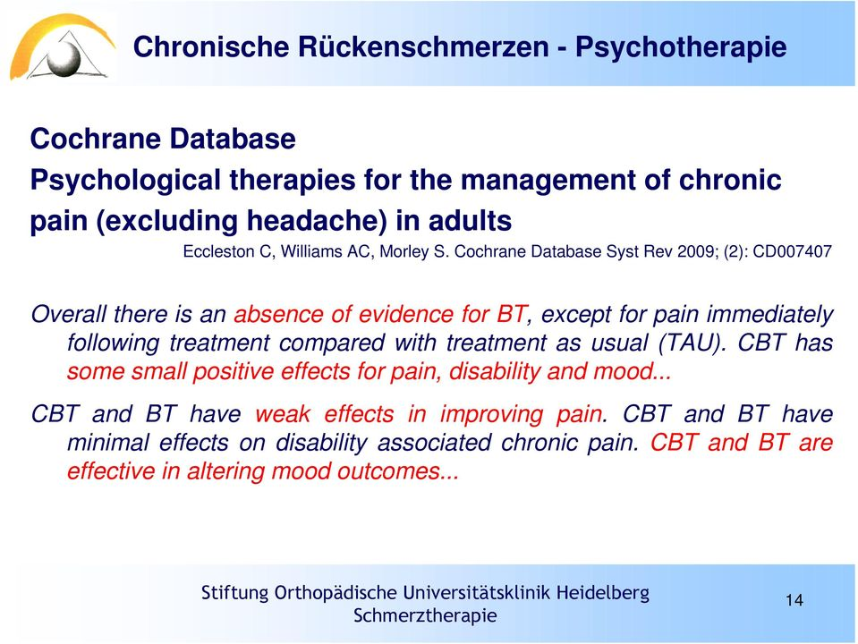 Cochrane Database Syst Rev 2009; (2): CD007407 Overall there is an absence of evidence for BT, except for pain immediately following treatment compared