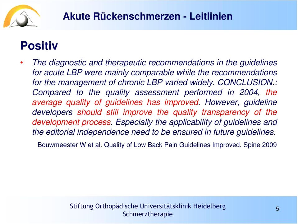 : Compared to the quality assessment performed in 2004, the average quality of guidelines has improved.