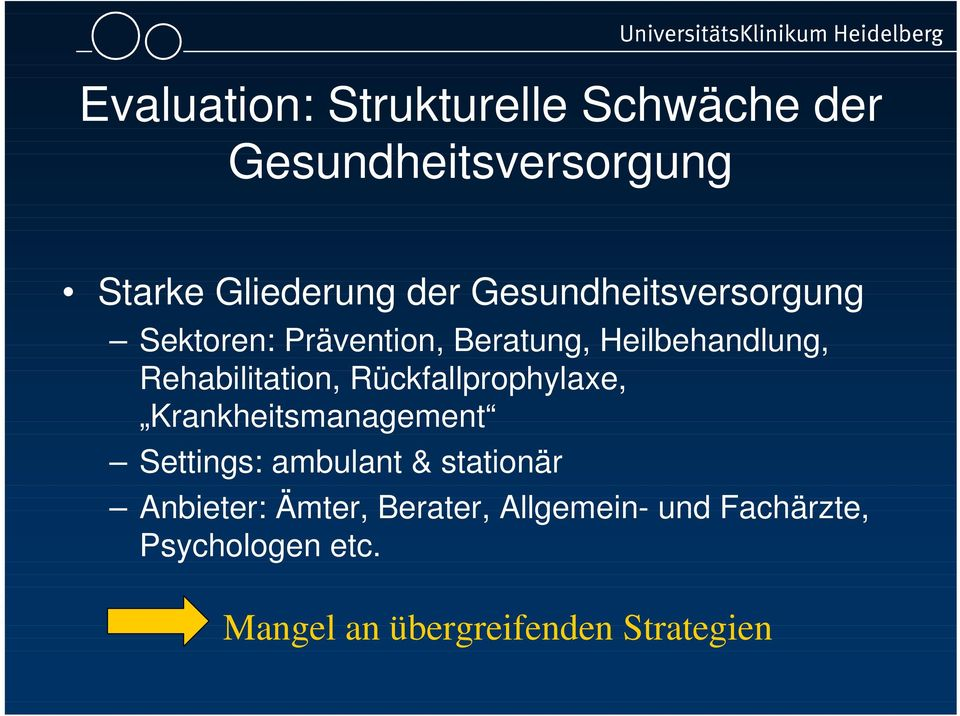 Rückfallprophylaxe, Krankheitsmanagement Settings: ambulant & stationär Anbieter: