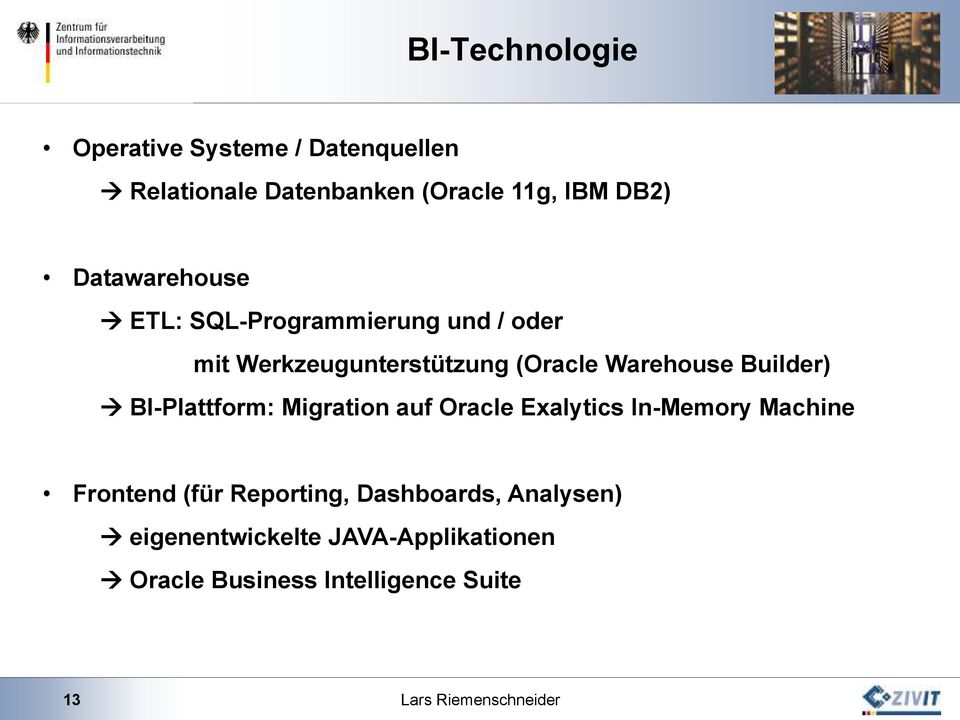 Builder) BI-Plattform: Migration auf Oracle Exalytics In-Memory Machine Frontend (für Reporting,