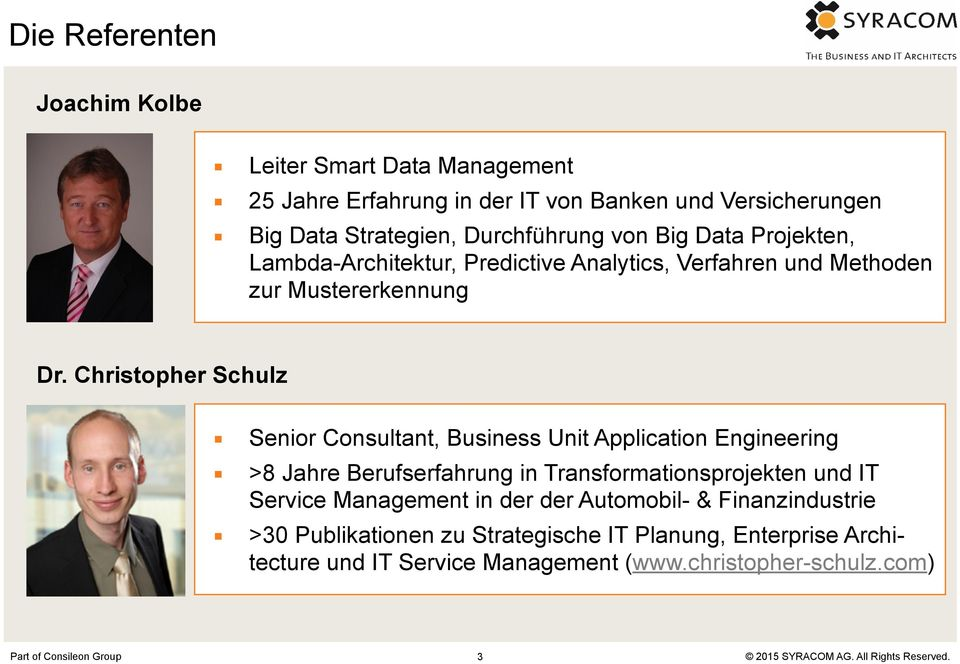 Christopher Schulz Senior Consultant, Business Unit Application Engineering >8 Jahre Berufserfahrung in Transformationsprojekten und IT Service