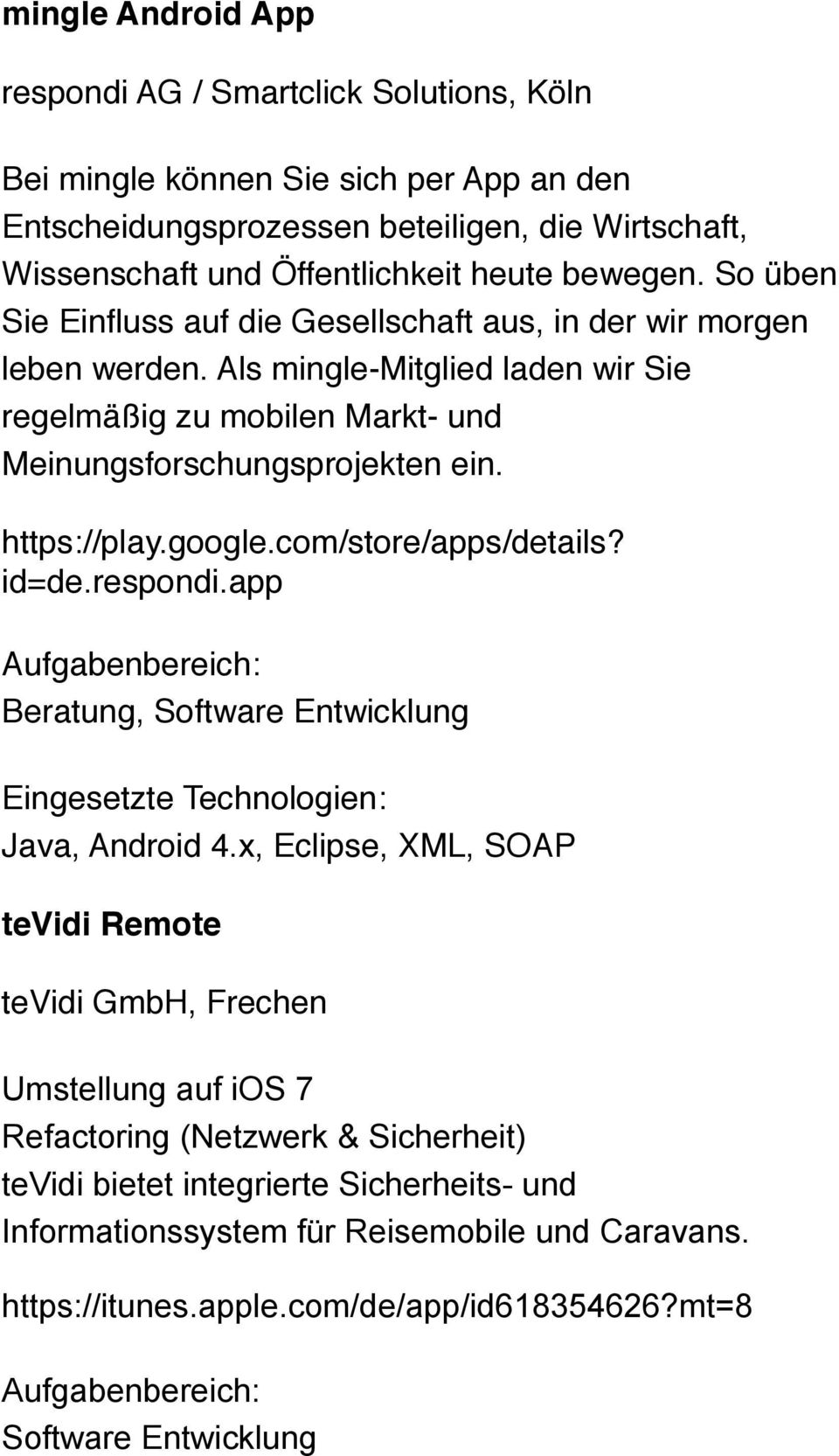 https://play.google.com/store/apps/details? id=de.respondi.app Beratung, Software Entwicklung Java, Android 4.