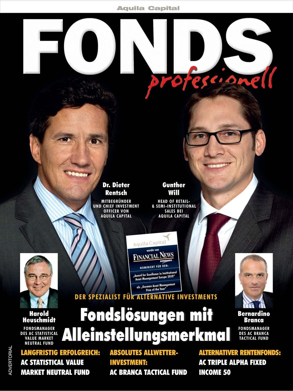 Heuschmidt FONDSMANAGER DES AC STATISTICAL VALUE MARKET NEUTRAL FUND LANGFRISTIG ERFOLGREICH: AC STATISTICAL VALUE MARKET NEUTRAL FUND NOMINIERT FÜR DEN: Award for Excellence in
