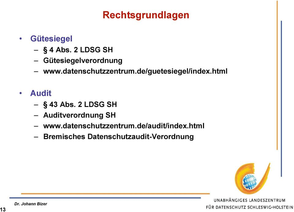 de/guetesiegel/index.html Audit 43 Abs.