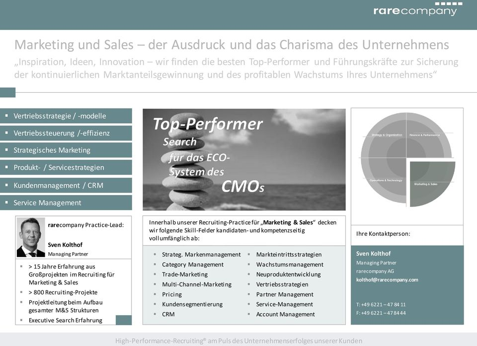 Kundenmanagement / CRM Service Management rarecompany Practice-Lead: Sven Kolthof Managing Partner > 15 Jahre Erfahrung aus Großprojekten im Recruiting für Marketing & Sales > 800 Recruiting-Projekte