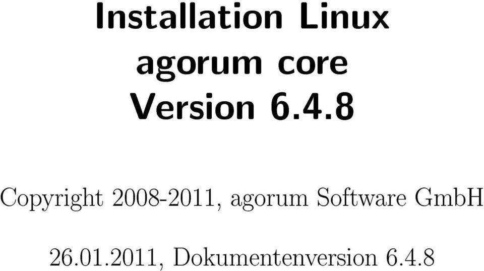 8 Copyright 2008-2011, agorum