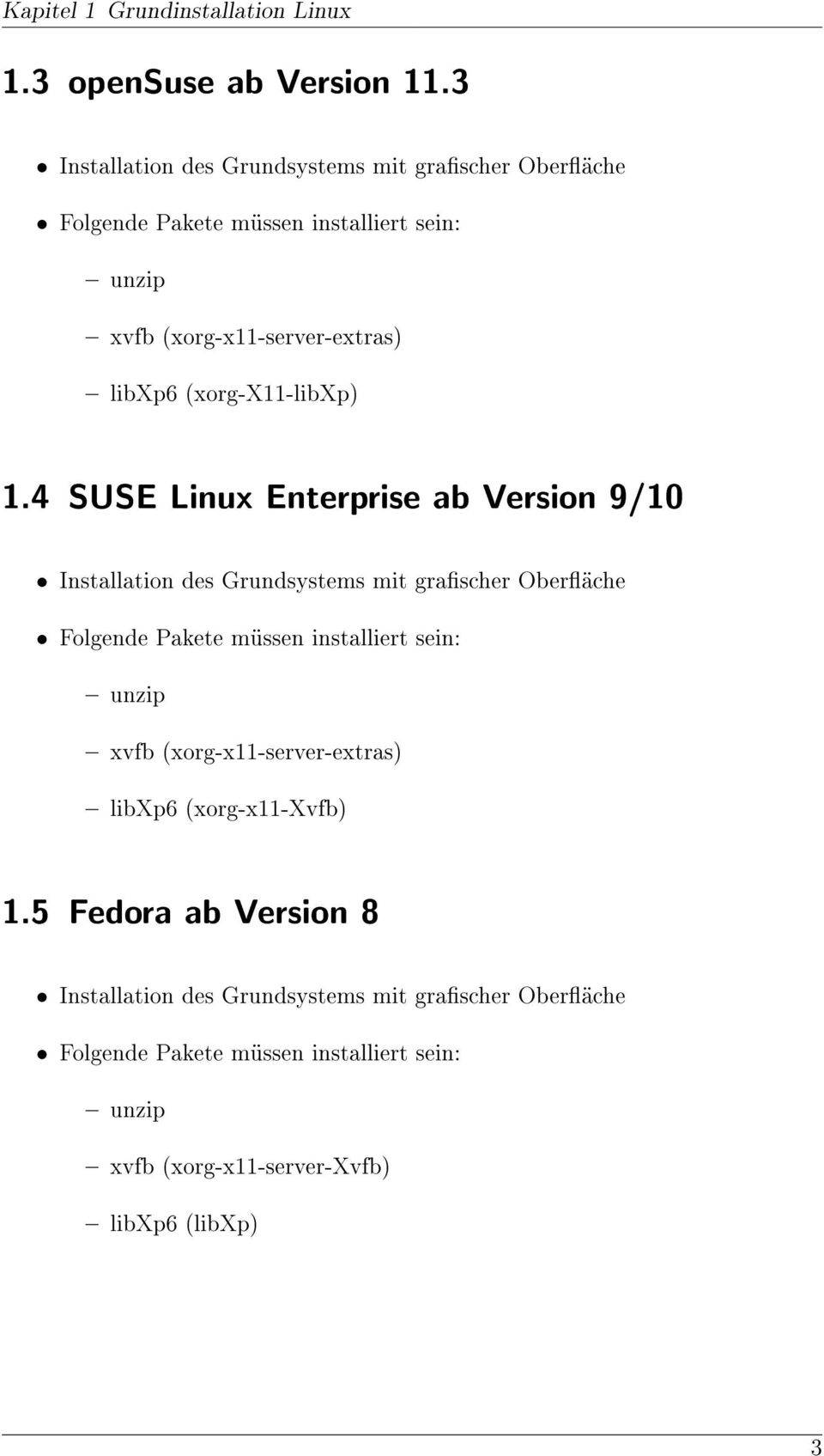4 SUSE Linux Enterprise ab Version 9/10 { xvfb (xorg-x11-server-extras)