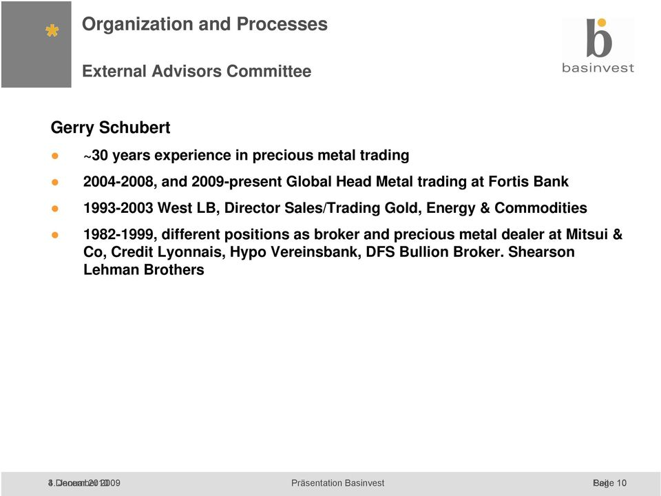 Energy & Commodities 1982-1999, different positions as broker and precious metal dealer at Mitsui & Co, Credit Lyonnais,