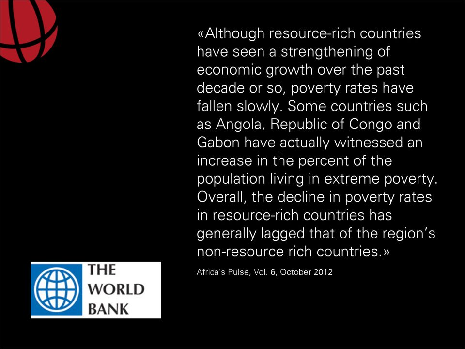 Some countries such as Angola, Republic of Congo and Gabon have actually witnessed an increase in the percent of the