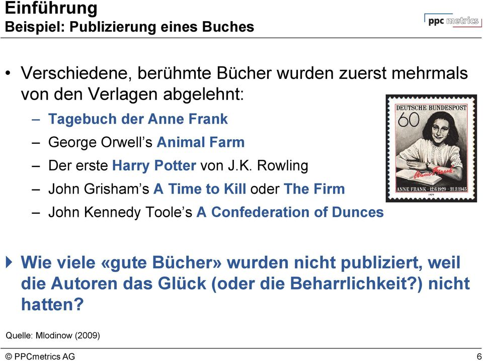 Rowling John Grisham s A Time to Kill oder The Firm John Kennedy Toole s A Confederation of Dunces Wie viele