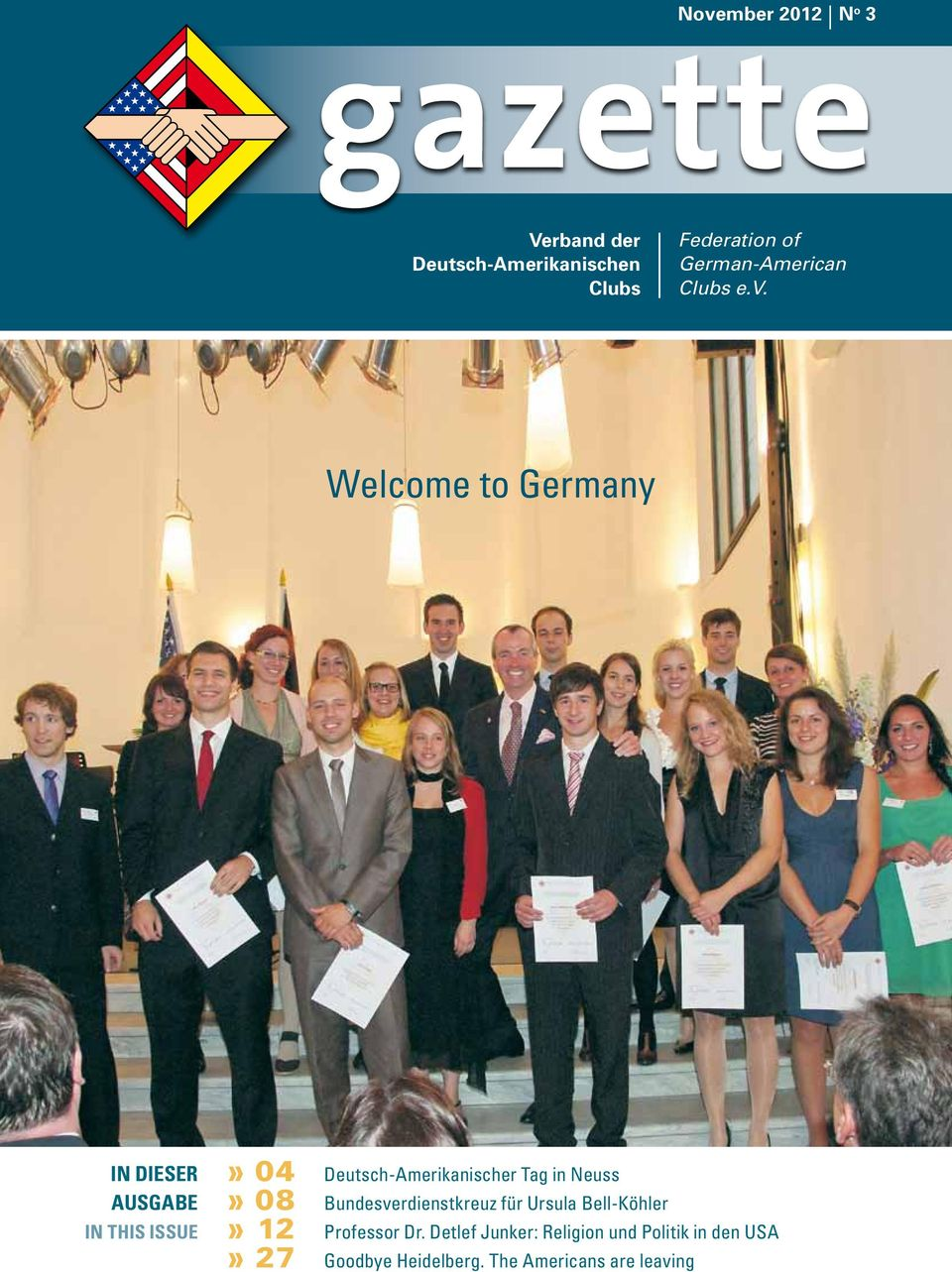 Welcome to Germay IN DIESER AUSGABE IN THIS ISSUE» 04» 08» 12» 27