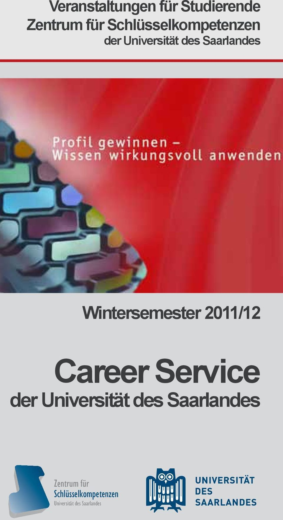 Wintersemester 2011/12 Career Service der Universität