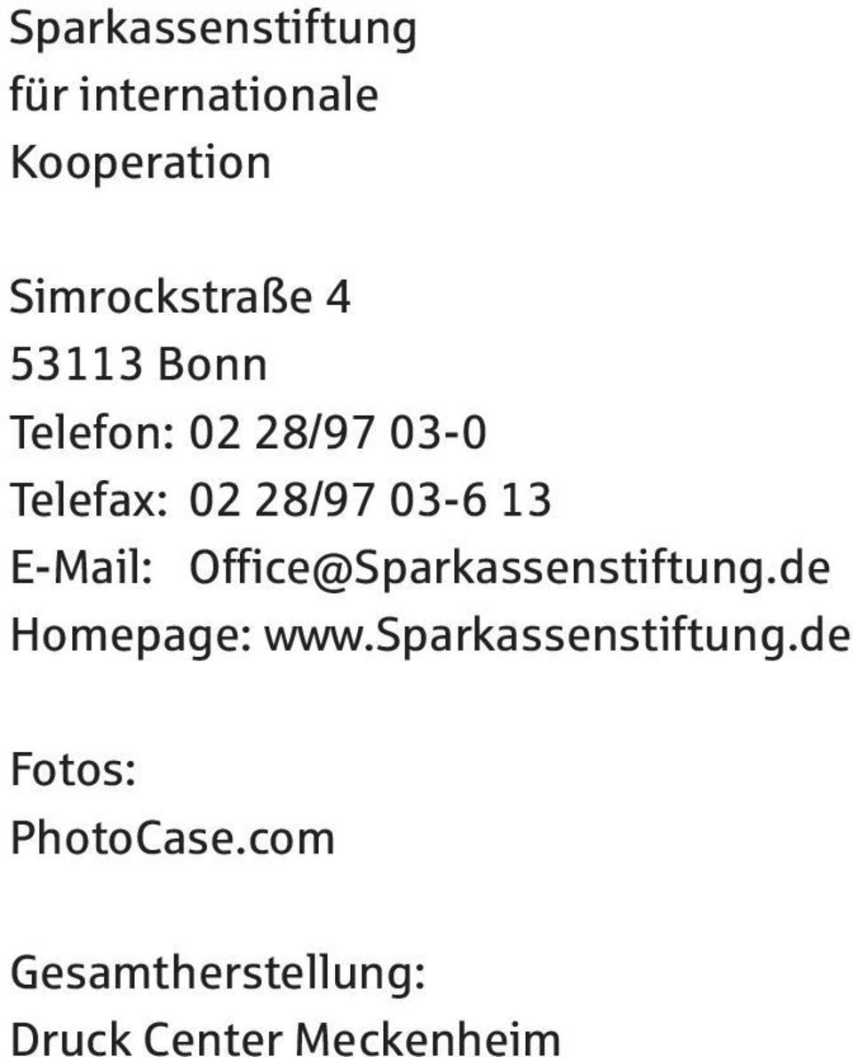 E-Mail: Office@Sparkassenstiftung.de Homepage: www.