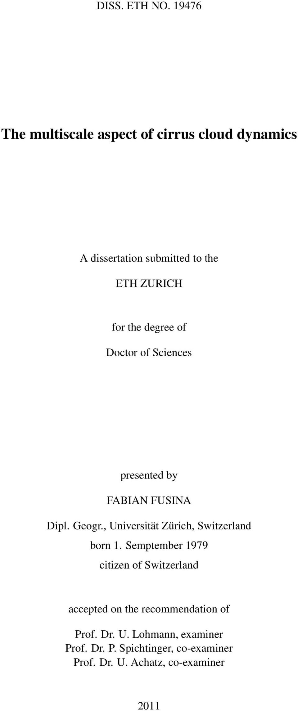 the degree of Doctor of Sciences presented by FABIAN FUSINA Dipl. Geogr.