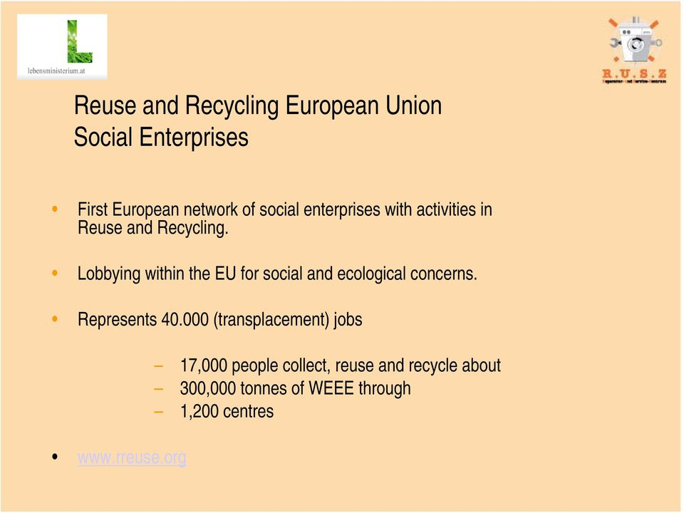 Lobbying within the EU for social and ecological concerns. Represents 40.