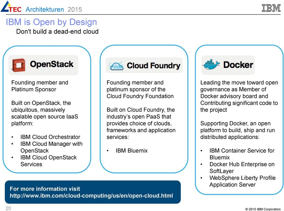 clouds, frameworks and application services: IBM Bluemix For more information visit http://www.ibm.com/cloud-computing/us/en/open-cloud.