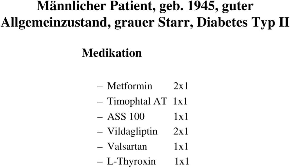 Diabetes Typ II Medikation Metformin 2x1