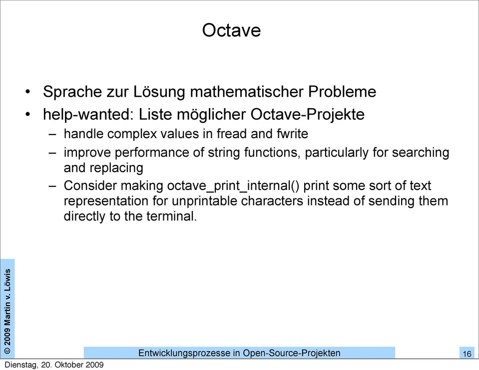 particularly for searching and replacing Consider making octave_print_internal() print some