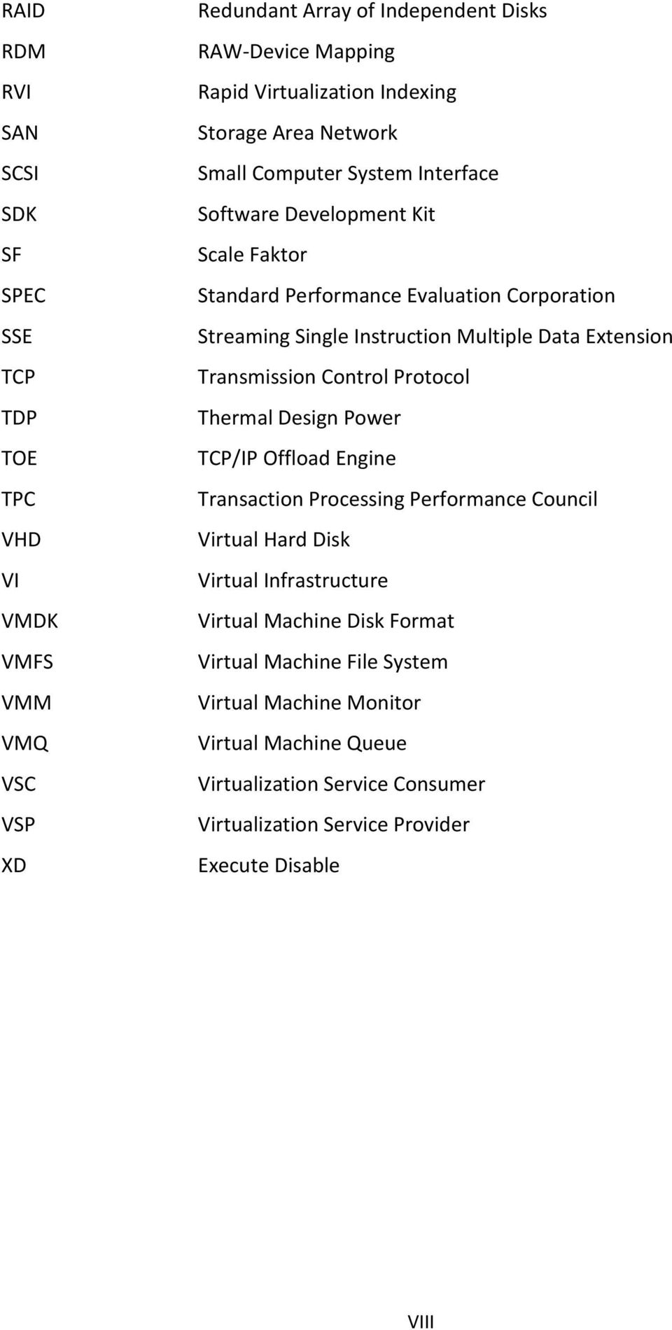 Data Extension Transmission Control Protocol Thermal Design Power TCP/IP Offload Engine Transaction Processing Performance Council Virtual Hard Disk Virtual Infrastructure