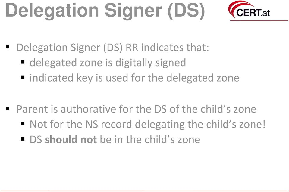 delegated zone Parent is authorative for the DS of the child s zone