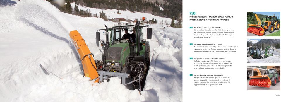 750 for the carrier vehicle (90-150 HP) The approved snow blower type 750 convinced by the great clearing capacity and flexible mounting system.