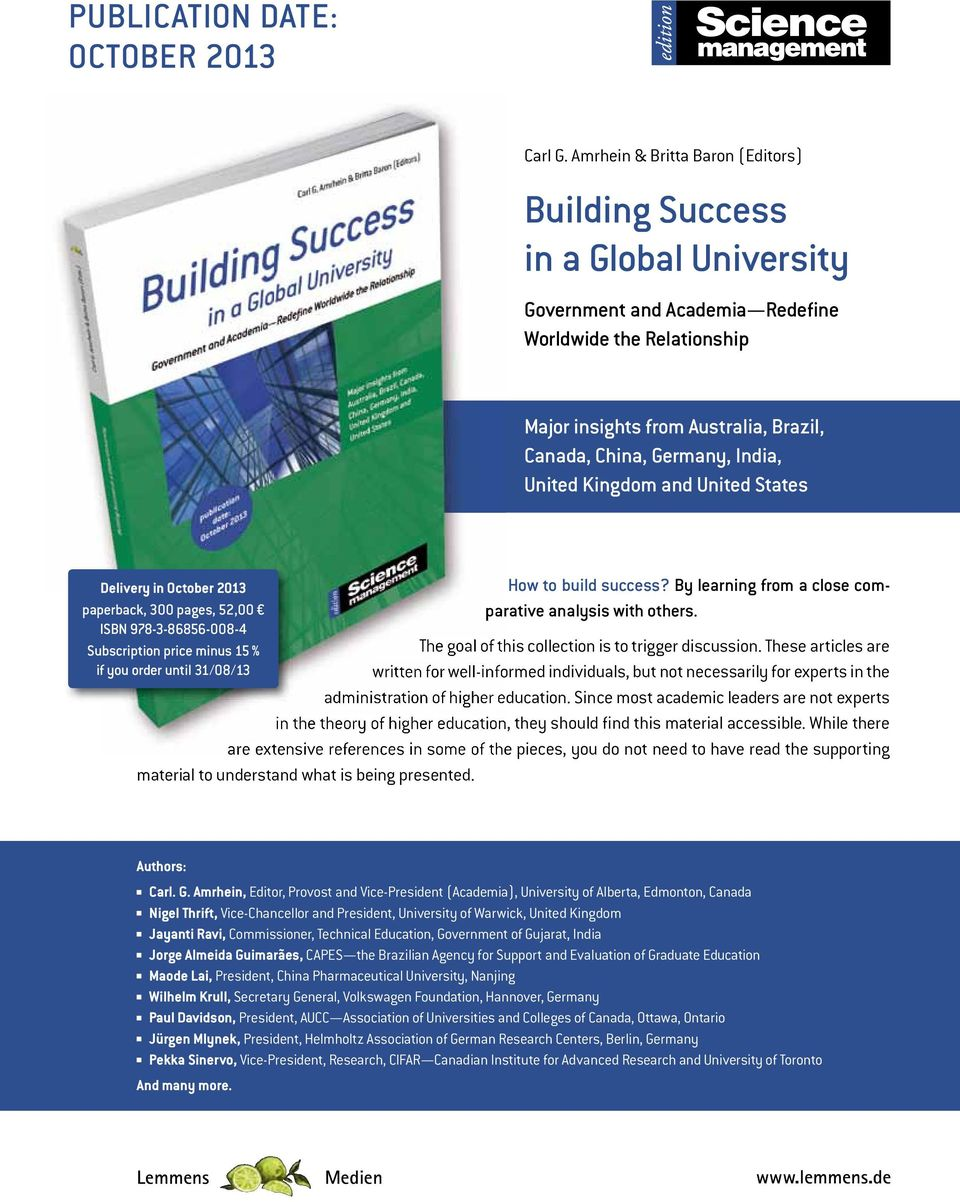 India, United Kingdom and United States Delivery in October 2013 paperback, 300 pages, 52,00 ISBN 978-3-86856-008-4 Subscription price minus 15 % if you order until 31/08/13 How to build success?