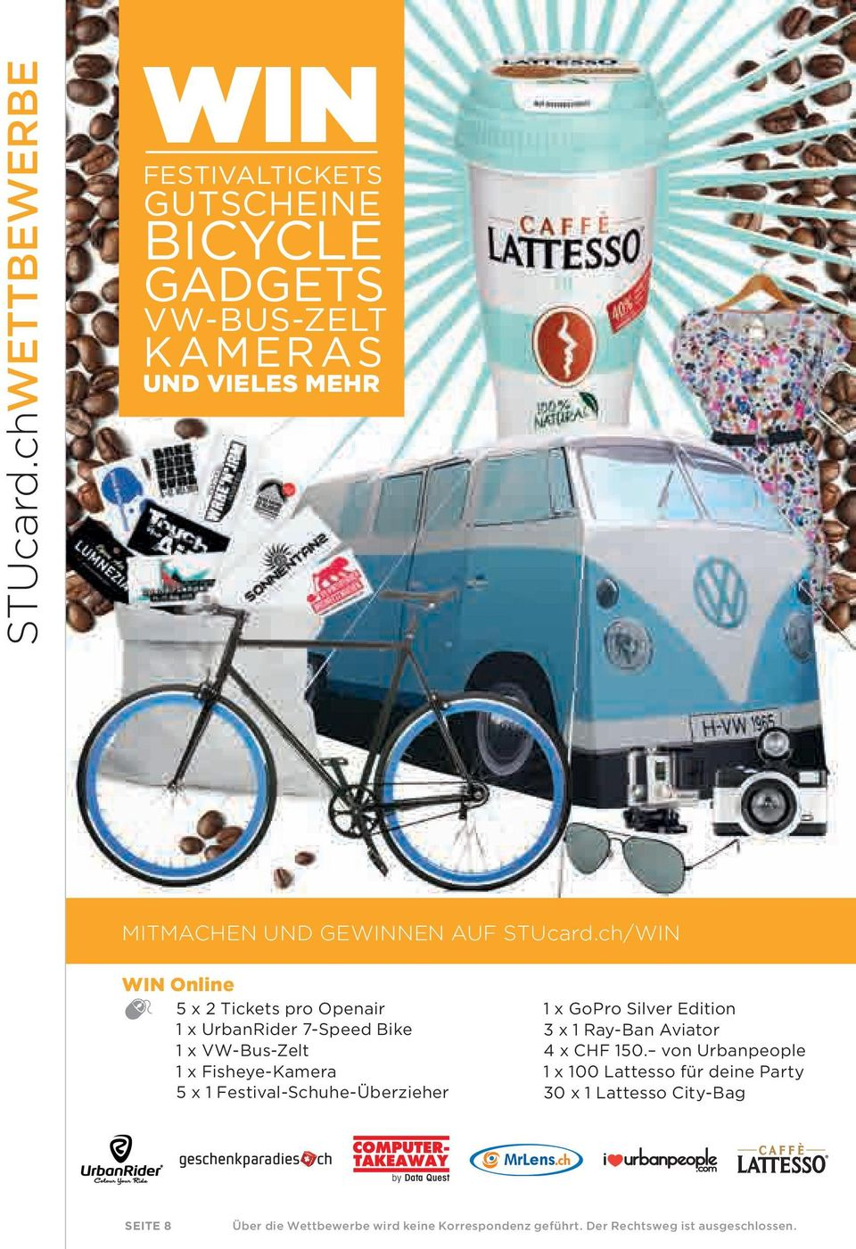 ch/WIN WIN Online 5 x 2 Tickets pro Openair 1 x UrbanRider 7-Speed Bike 1 x VW-Bus-Zelt 1 x Fisheye-Kamera 5 x 1
