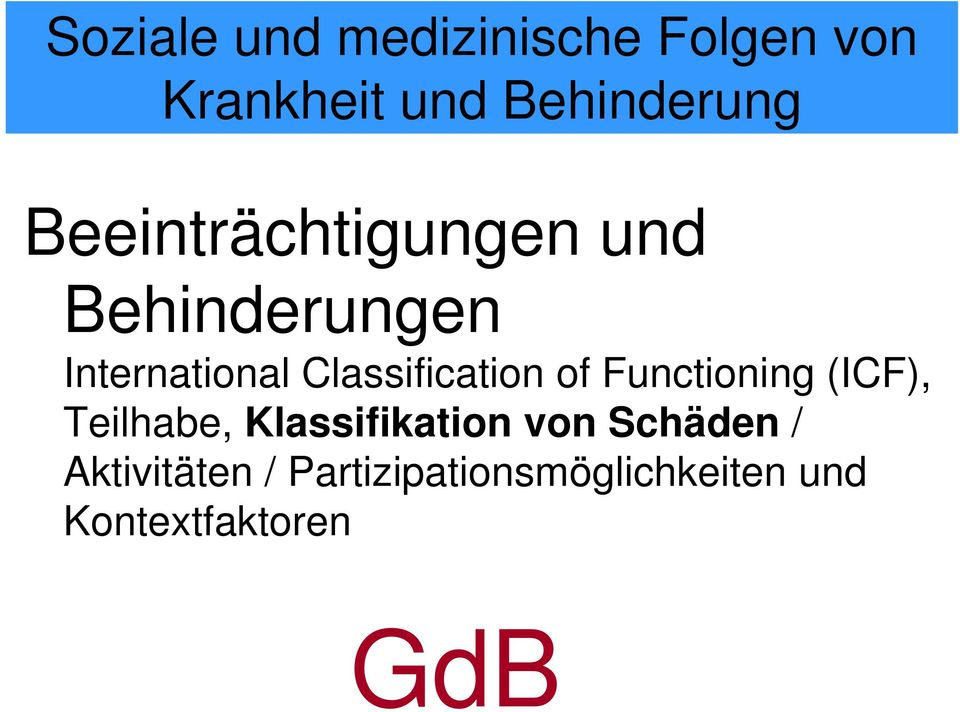 Classification of Functioning (ICF), Teilhabe, Klassifikation